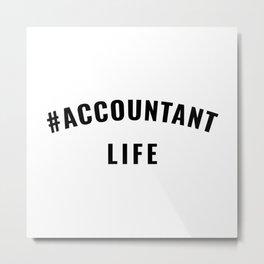 #Accountant Life Black Typography Metal Print