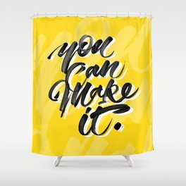 You can make it. Shower Curtain