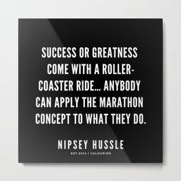 3  | Nipsey Hussle Quotes Metal Print