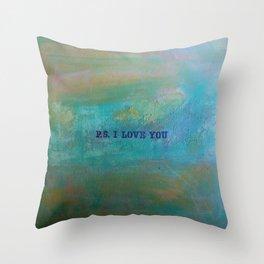 P.S. I Love You Throw Pillow