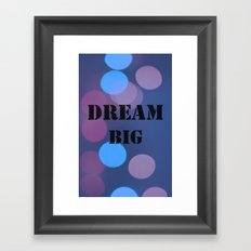 DREAM BIG.  Framed Art Print