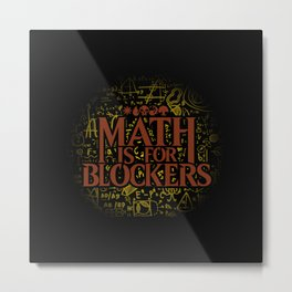 Math is for Blockers Metal Print