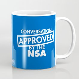 Conversation Approved by the NSA Coffee Mug