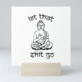 Let That Shit Go - Buddha in Sanskrit Mini Art Print