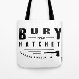 Bury the Hatchet (Lincoln) Tote Bag