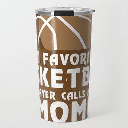Basketball Player Calls Me Mom Sport Gift Travel Mug