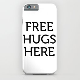 Free Hugs Here iPhone Case