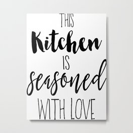Kitchen Quote, This kitchen is seasoned with love, Home Decor, Kitchen Poster Metal Print