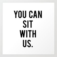 you can sit with us Art Print