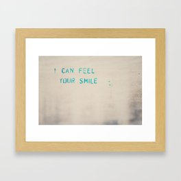 I can feel your smile ... Framed Art Print