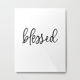 BLESSED by Dear Lily Mae Metal Print