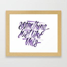 Something just like this Framed Art Print