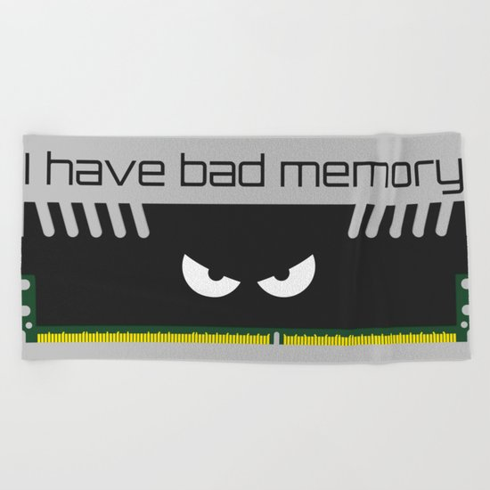 I have bad memory RAM Beach Towel