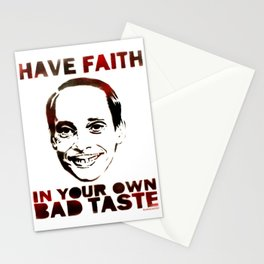 Have Faith In Your Own Bad Taste by MrMAHAFFEY Stationery Cards