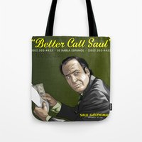 better call saul Tote Bags featuring Better Call Saul by Denis O'Sullivan