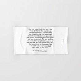 She Was Beautiful, F. Scott Fitzgerald, Quote Hand & Bath Towel