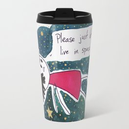 Let Me Live in Space Travel Mug