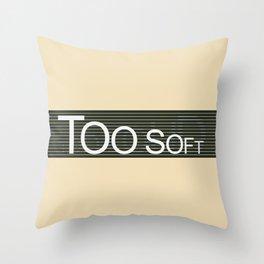 TooSoftTooLoud Throw Pillow