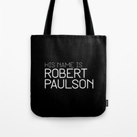 sarah paulson Tote Bags featuring His name is Robert Paulson by Christian Bailey