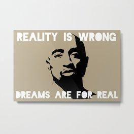Tupac's Real Dream Metal Print