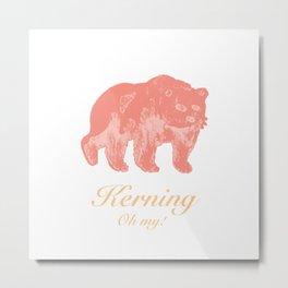 Kerning - Oh my! Metal Print