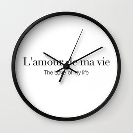 L'amour de ma vie Wall Clock