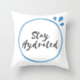 stay hydr8ted. Throw Pillow