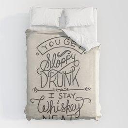 ...I Stay Whiskey Neat Duvet Cover