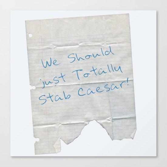 we should totally stab caesar We should totally just stab caesar 625 likes one of the funnnnnniest quotes fromm mean girls  ♥.