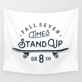 Fall seven times, stand up sk8 Wall Tapestry