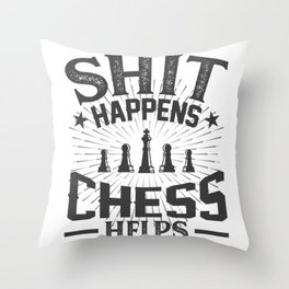 Shit Happens Chess Helps Throw Pillow