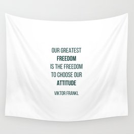 Viktor Frankl Quote - OUR GREATEST FREEDOM Wall Tapestry