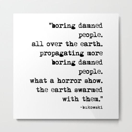 Charles Bukowski Typewriter Quote People Metal Print