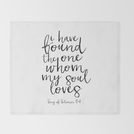 Song Of Solomon,Bible Verse,Scripture Art,I Have Found The One Whom My Soul Loves,Typography Art Throw Blanket