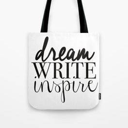 Dream. Write. Inspire. Tote Bag