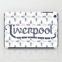 liverpool iPad Cases featuring Liverpool  by Cory Wilcox