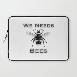 we needs bees Laptop Sleeve