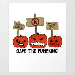 SAVE THE PUMPKINS Art Print