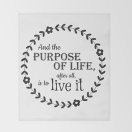 The Purpose of Life Throw Blanket