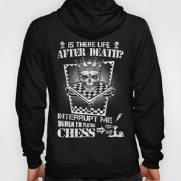 Is there Life after Death Chess Funny T-shirt Hoody