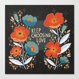 Keep choosing love Canvas Print