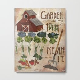 Garden Like You Mean It Metal Print