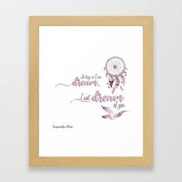 I will dream for you Framed Art Print