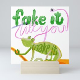 Fake it till you make it Mini Art Print