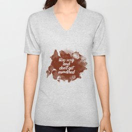 Stay Sexy and Don't Get Murdered Unisex V-Neck