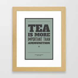 'Tea is more important than ammunition' Framed Art Print