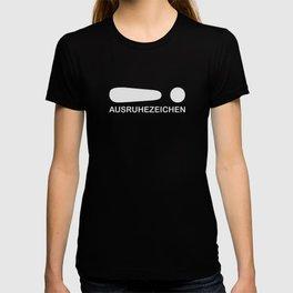 Funny saying design -Ausruhezeichen T-shirt
