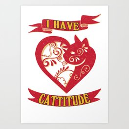 cattitude- Funny Cat Saying Art Print