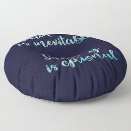Pain Is Inevitable Suffering Is Optional Floor Pillow