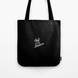 Hey badass   [black & white] Tote Bag